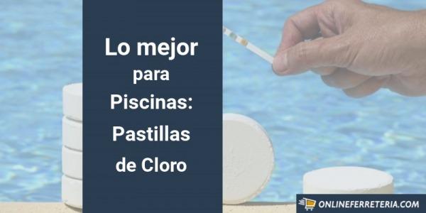 Lo Mejor para Piscinas: Pastillas de Cloro